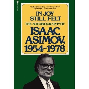 In Joy Still Felt, The Autobiography of Isaac Asimov